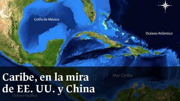 Caribe, en la mira de EE.UU y China