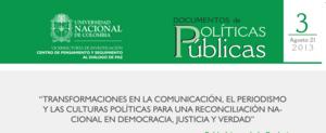 3. «Transformaciones en la comunicación, el periodismo y las culturas políticas para una reconciliación nacional en democracia, justicia y verdad»