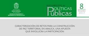 8. «Caracterización de retos para la construcción de paz territorial en Arauca, una apuesta que involucra la participación»