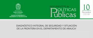 10. «Diagnóstico integral de seguridad y situación de la frontera en el departamento de Arauca»