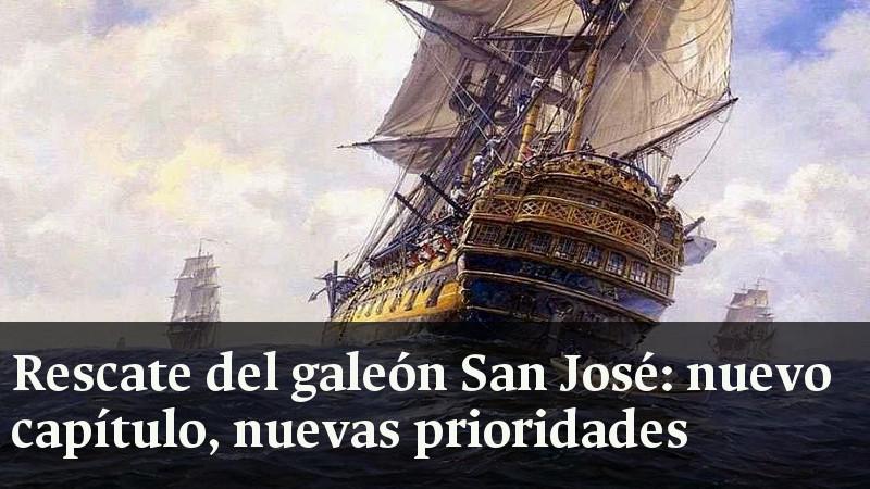 Rescate del Galeón San José: nuevo capítulo, nuevas prioridades
