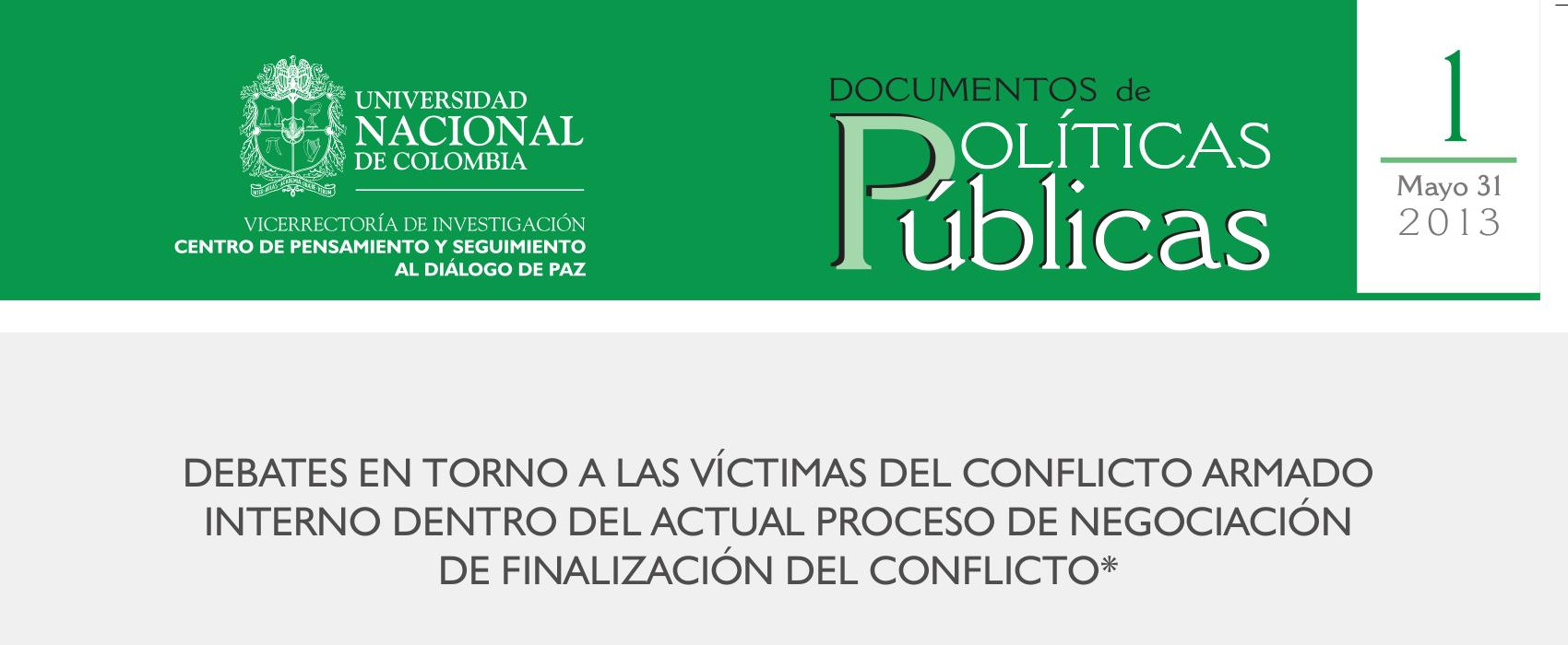1. «Debates en torno a las víctimas del conflicto armado interno dentro del actual proceso de negociación de finalización del conflicto»