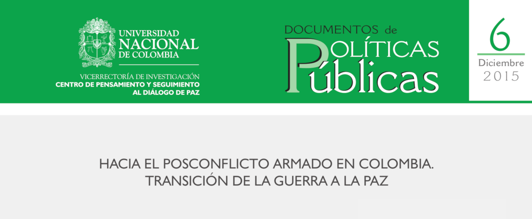 6. «Hacia el posconflicto armado en Colombia. Transición de la guerra a la paz»